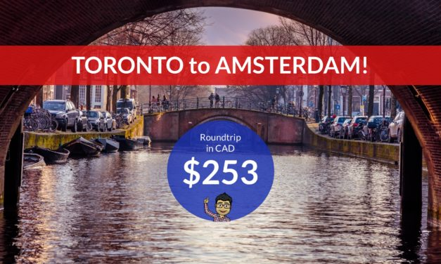 [EXPIRED DEAL] – $253 CAD Roundtrip – TORONTO to AMSTERDAM w PROMO CODE