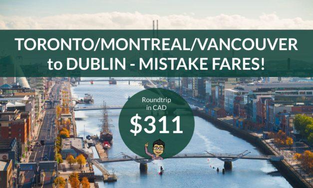 [EXPIRED DEAL] – ERROR FARE – $311 CAD Roundtrip – TORONTO / VANCOUVER / MONTREAL to DUBLIN