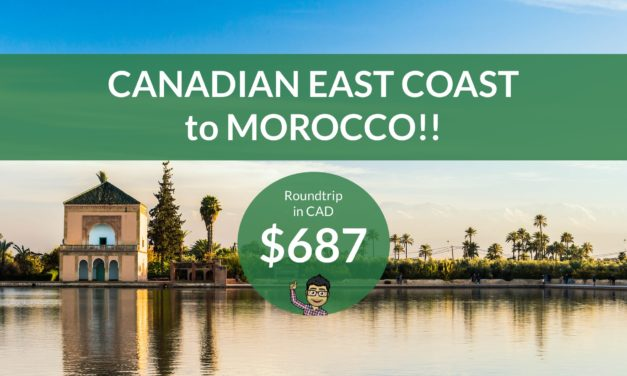 From $687 CAD Roundtrip – East Coast (Cities in PEI / NB / NS / NF) to MOROCCO!