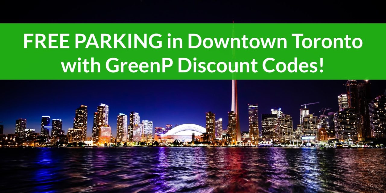 Downtown Toronto – FREE Parking with GreenP STACKABLE Discount Codes