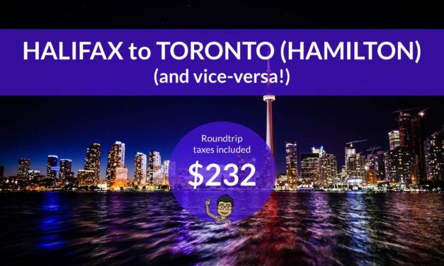 $232 CAD Roundtrip – HALIFAX to TORONTO (Hamilton) – NONSTOP