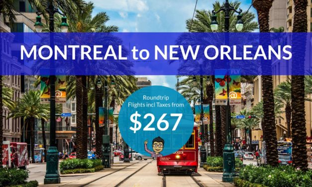 HOT! $267 CAD Roundtrip – MONTREAL to NEW ORLEANS, LOUISIANA