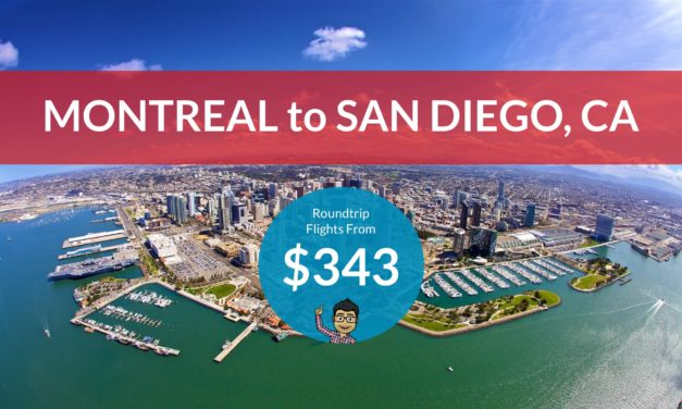 $343 CAD Roundtrip – MONTREAL to SAN DIEGO, CALIFORNIA!