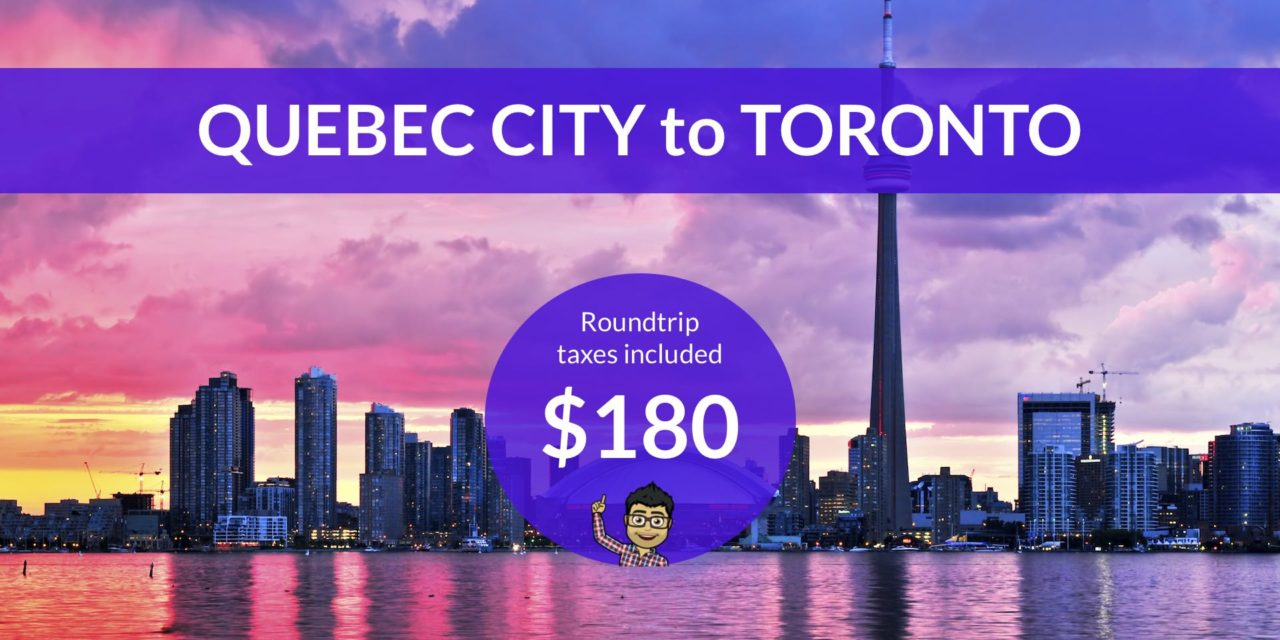 $180 CAD Roundtrip – QUEBEC CITY to TORONTO on WestJet