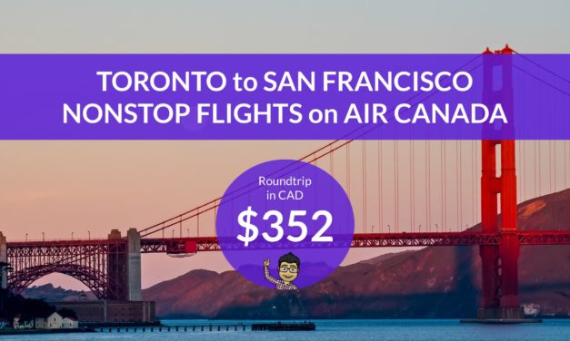 [EXPIRED DEAL] – $352 CAD Roundtrip – TORONTO to SAN FRANCISCO – Nonstop Flights on AIR CANADA