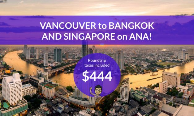 $444 CAD Roundtrip – VANCOUVER to BANGKOK and SINGAPORE on ANA