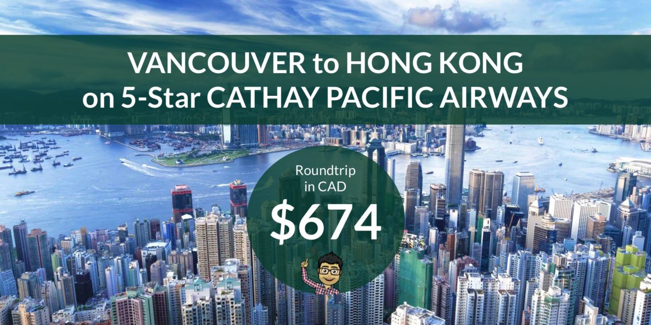 [EXPIRED DEAL] – $674 CAD Roundtrip – VANCOUVER to HONG KONG on AMAZING CATHAY PACIFIC