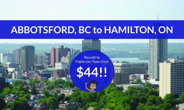 [EXPIRED DEAL] – RIDICULOUS: $8 one-way ($44 round trip) from ABBOTSFORD, BC to HAMILTON, ON