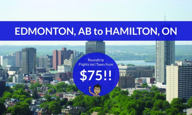 [EXPIRED DEAL] – $75 ROUNDTRIP from EDMONTON, AB to HAMILTON, ON